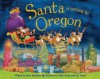 Santa Is Coming to Oregon - Steve Smallman, Robert Dunn