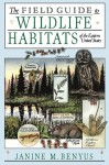 The Field Guide to Wildlife Habitats of the Eastern United States - Janine M. Benyus