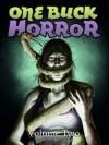 One Buck Horror: Volume Two - Christopher Hawkins, David Bischoff, Sean Logan, Adam Howe
