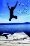 Catch The Wind - Charles Ringma, John Smartt