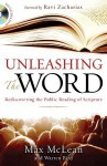 Unleashing the Word: Rediscovering the Public Reading of Scripture - Max McLean, Warren Bird