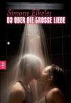 Du oder die große Liebe - Simone Elkeles, Katrin Weingran