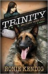 Trinity: Military War Dog - Ronie Kendig