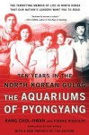 Aquariums of Pyongyang: Ten Years in the North Korean Gulag - Kang Chol-Hwan