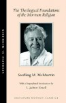 The Theological Foundations of the Mormon Religion - Sterling M. McMurrin