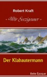 Wir Seezigeuner, Band 4: Der Klabautermann (German Edition) - Robert Kraft