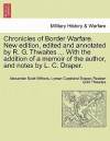 Chronicles of Border Warfare. New Edition, Edited and Annotated by R. G. Thwaites ... with the Addition of a Memoir of the Author, and Notes by L. C - Alexander Scott Withers, Lyman Copeland Draper, Reuben Gold Thwaites