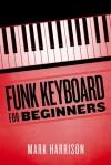 Funk Keyboard for Beginners - Mark Harrison
