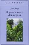 Il grande mare dei Sargassi - Jean Rhys, Adriana Motti