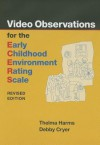 Video Observations for the ECERS-R (Early Childhood Environment Rating Scale) - Thelma Harms, Debby Cryer
