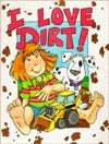 I Love Dirt - Shelly Nielsen, Julie Berg