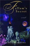 Fallam's Secret: A Novel - Denise Giardina