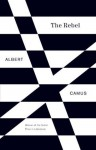 The Rebel: An Essay on Man in Revolt (Vintage International) - Albert Camus