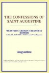 The Confessions of Saint Augustine (Webster's German Thesaurus) - Augustine of Hippo
