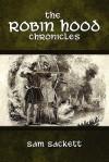 The Robin Hood Chronicles - Sam Sackett