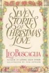 Seven Stories of Christmas Love - Leo Buscaglia