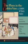 The Plum in the Golden Vase Or, Chin P'Ing Mei: Volume One: The Gathering - Lanling Xiaoxiao Sheng, David Tod Roy
