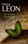 Les Joyaux du paradis - Donna Leon, William Olivier Desmond