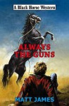 Always the Guns - Matt James