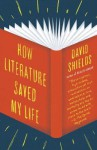How Literature Saved My Life - David Shields