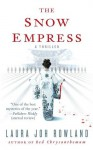 The Snow Empress: A Thriller - Laura Joh Rowland
