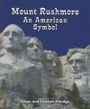 Mount Rushmore: An American Symbol - Alison Eldridge, Stephen Eldridge