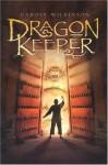 Dragon Keeper - Carole Wilkinson, Wilkinson Carole