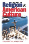 Themes in Religion and American Culture - Philip Goff, Paul Harvey