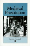 Medieval Prostitution - Jacques Rossiaud, Lydia G. Cochrane