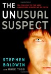 The Unusual Suspect: My Calling to the New Hardcore Movement of Faith - Stephen Baldwin, Mark Tabb