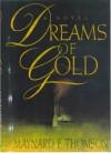 Dreams of Gold - Maynard F. Thomson