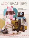 Little Knitted Creatures (Leisure Arts #5144) - Amy Gaines