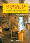Farmhouse Cooking: Traditional and Contemporary Meals from Our Country Kitchens - Kathy Blake
