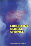 Modelling Global Change - Lawrence Robert Klein, Lo Fu-Chen, Fu-Chen Lo