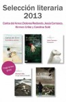 Fragmentos literarios Primavera 2013 (Spanish Edition) - Carlos del Amor, Dolores Redondo, Jesús Carrasco, Kirmen Uribe, Carolina Solé