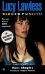 Lucy Lawless, Warrior Princess! - Marc Shapiro