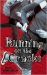 Running on the Cracks - Julia Donaldson