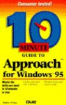10 Minute Guide To Approach For Windows 95 - Shelley O'Hara