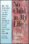No Child In My Life - Regina Sara Ryan