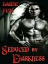 Seduced by Darkness [Shadowmere Series Book 2] - Jaide Fox