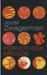Pornotheek Arcadie - Joost Zwagerman
