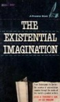 The Existential Imagination - Frederick R. Karl, Leo Hamalian