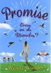 Promise. Creus en els miracles? - Wendy Wunder