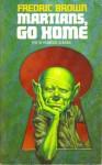 Martians Go Home - Fredric Brown