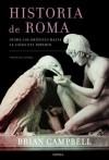 Historia de Roma: Desde los orígenes hasta la caída del Imperio (Spanish Edition) - Brian Campbell, Julia Alquézar