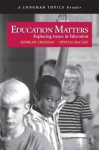 Education Matters (A Longman Topics Reader) (Longman Topics Series) - Morgan Gresham, Crystal McCage