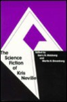 The Science Fiction of Kris Neville - Kris Neville, Barry N. Malzberg