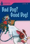 Bad Dog? Good Dog! - Rob Waring, Maurice Jamall