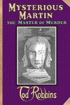 Mysterious Martin, The Master Of Murder - Tod Robbins