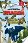 How to Train Your Dragon: Meet the Dragons (I Can Read Book 2) - Catherine Hapka, Charles Grosvenor, Justin Gerard